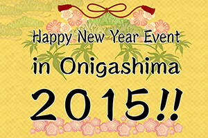 Happy New Year Event in Onigashima 2015!